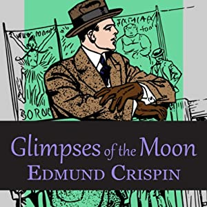 Glimpses of the Moon | [Edmund Crispin]