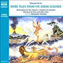 More Tales from the Greek Legends (       UNABRIDGED) by Edward Ferrie Narrated by Benjamin Soames