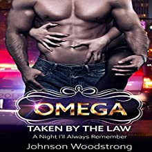 Omega: Taken by the Law (       UNABRIDGED) by Johnson Woodstrong Narrated by Trevor Clinger