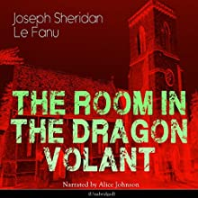 The Room in the Dragon Volant Audiobook by Joseph Sheridan Le Fanu Narrated by Alice Johnson