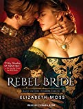 img - for Rebel Bride (Lust In The Tudor Court) book / textbook / text book