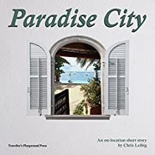 Paradise City (       UNABRIDGED) by Chris Leibig Narrated by Steve Carlson
