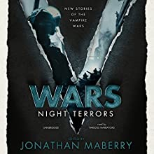 V Wars: Night Terrors: New Stories of the Vampire Wars (       UNABRIDGED) by Jonathan Maberry - contributor Narrated by  full cast, Cassandra Campbell, Gabrielle de Cuir, Richard Gilliland, Jamye Grant, Stephen Hoye, Alex Hyde-White