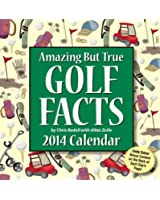 Amazing But True Golf Facts 2014 Day-to-Day Calendar