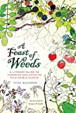 Search : A Feast of Weeds: A Literary Guide to Foraging and Cooking Wild Edible Plants (California Studies in Food and Culture)