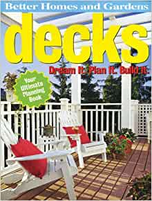 Decks Dream It Plan It Build It Better Homes and