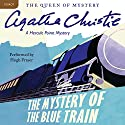 The Mystery of the Blue Train: A Hercule Poirot Mystery Audiobook by Agatha Christie Narrated by Hugh Fraser