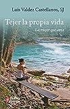 img - for Tejer la propia vida: La mujer que ama (Spanish Edition) book / textbook / text book