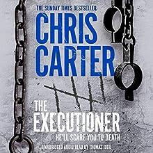 The Executioner | Livre audio Auteur(s) : Chris Carter Narrateur(s) : Thomas Judd