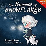 Photo Books for Kids : Charlie's Story 1: The Summer of Snowflakes (Frozen Fever, Fantasy Book for Girls, Children's Picture Book, Kids Books, Bedtime Stories) (Charlie and The Frozen Summer)