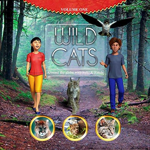 WILD CATS, around the globe with Suki and Finch