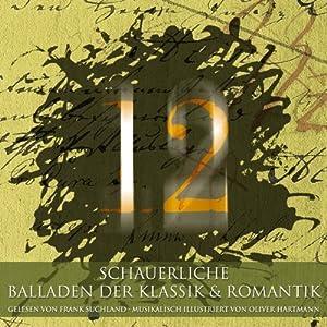 12 schauerliche Balladen der Klassik & Romantik Hörbuch