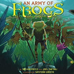 An Army of Frogs | [Trevor Pryce, Joel Naftali]