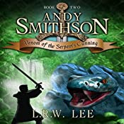 Andy Smithson: Venom of the Serpent's Cunning, Book 2 | L. R. W. Lee