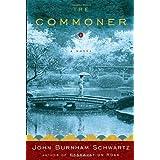 The Commoner: A Novel ~ John Burnham Schwartz