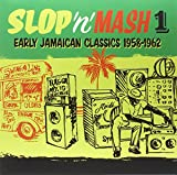 Slop N Mash Vol. 1: Early Jamaican Classics 1958