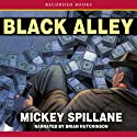 Black Alley (       UNABRIDGED) by Mickey Spillane Narrated by Brian Hutchison