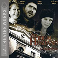 An Ideal Husband (       UNABRIDGED) by Oscar Wilde Narrated by Rosalind Ayres, Jacqueline Bisset, Paul Gutrecht, Martin Jarvis, Robert Machray, Miriam Margolyes, Alfred Molina, Jim Norton, Yeardley Smith