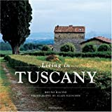 img - for Living in Tuscany by Bruno Racine (2001-05-15) book / textbook / text book