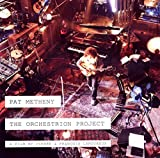 The Orchestrion Project by Pat Metheny (2013-08-03)