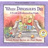 When Dinosaurs Die: A Guide to Understanding Death