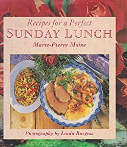 Recipes for a perfect sunday lunch marie pierre moine for Sunday lunch ideas