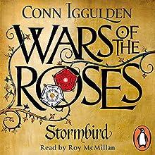 Wars of the Roses: Stormbird | Livre audio Auteur(s) : Conn Iggulden Narrateur(s) : Roy McMillan