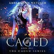 Caged: Caged, Book 1 | Amber Lynn Natusch