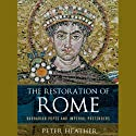 The Restoration of Rome: Barbarian Popes and Imperial Pretenders (       UNABRIDGED) by Peter Heather Narrated by Allan Robertson