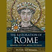 The Restoration of Rome: Barbarian Popes and Imperial Pretenders | [Peter Heather]