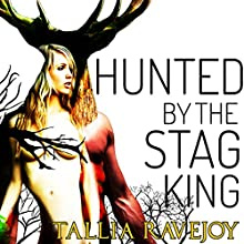 Hunted by the Stag King (       UNABRIDGED) by Tallia Ravejoy Narrated by Nikki Commonwealth
