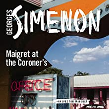 Maigret at the Coroner's: Inspector Maigret, Book 32 Audiobook by Georges Simenon, Sian Reynolds - translator Narrated by Gareth Armstrong