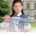 Nightingales on Call (       UNABRIDGED) by Donna Douglas Narrated by Penelope Freeman