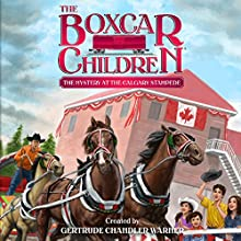 The Mystery at the Calgary Stampede: The Boxcar Children Mysteries, Book 140 Audiobook by Gertrude Chandler Warner Narrated by Aimee Lilly