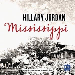 Mississippi | [Hillary Jordan]