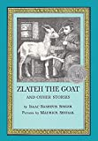 Zlateh The Goat, And Other Stories (Turtleback School & Library Binding Edition) (0613376528) by Singer, Isaac Bashevis