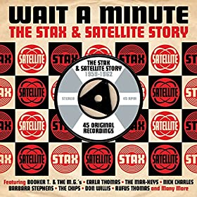 Wait a Minute: The Stax & Satellite Story 1959-1962