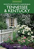 img - for Tennessee & Kentucky Month-by-Month Gardening: What To Do Each Month To Have A Beautiful Garden All Year book / textbook / text book
