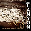 The Dark Tide: Adrien English Mysteries, Book 5 Audiobook by Josh Lanyon Narrated by Chris Patton