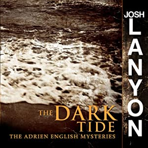 The Dark Tide: Adrien English Mysteries, Book 5 | [Josh Lanyon]