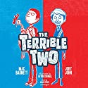 The Terrible Two (       UNABRIDGED) by Mac Barnett, Jory John Narrated by Adam Verner