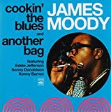 James Moody. Cookin the Blues and Another Bag