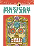 Creative Haven Mexican Folk Art Coloring Book (Adult Coloring)