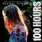 100 Hours Hörbuch von Rachel Vincent Gesprochen von: Kyla Garcia, Justis Bolding