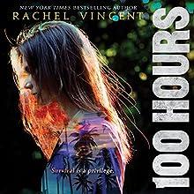 100 Hours | Livre audio Auteur(s) : Rachel Vincent Narrateur(s) : Kyla Garcia, Justis Bolding