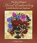 Art of Elegant Hand Embroidery, Embel...