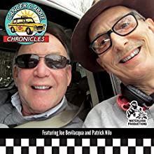 Cancer Cabbie Chronicles  by Joe Bevilacqua Narrated by Patrick Nilo