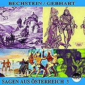 Sagen aus Österreich 3 | Ludwig Bechstein, Johann Gebhart