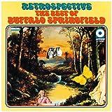 Retrospective: The Best of Buffalo Springfield ~ Buffalo Springfield