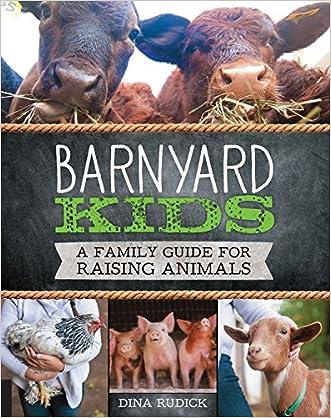 Barnyard Kids: A Family Guide for Raising Animals